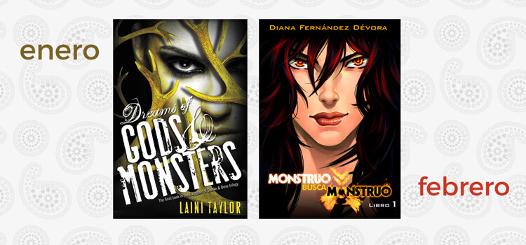 Libros de Enero y Febrero: Dreams of Gods and Monsters y Monstruo busca monstruo